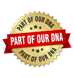 Part of our dna round isolated gold badge vector