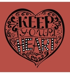 Bible lettering Keep your heart made by hand vector image