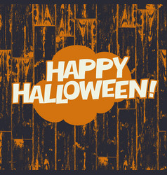 Happy halloween greetings on wooden black and vector