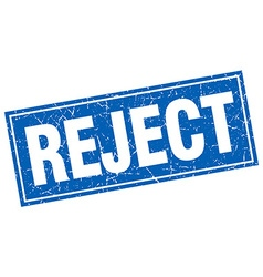 Reject blue square grunge stamp on white vector