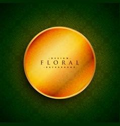 golden circle on green vintage background vector image