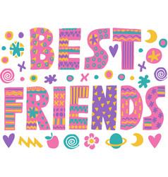 word art best friends vector image