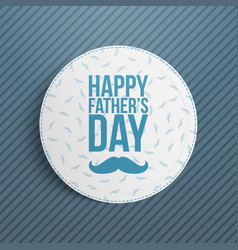 Happy fathers day circle greeting card vector