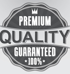 Premium quality 100 guaranteed retro label vector image