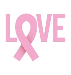 Ribbon pink symbol of breast cancer with word love vector