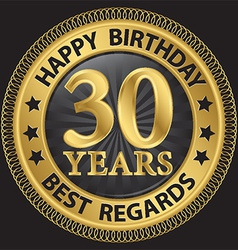 30 years happy birthday best regards gold label vector