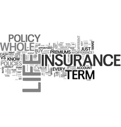 Whole life vs term life insurance which one text vector