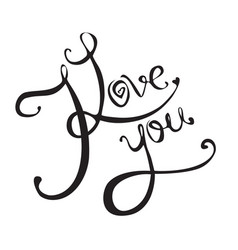 calligraphic inscription handwritten i love you vector image