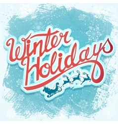 Winter holydays christmas lettering sign with vector