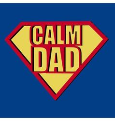 Calm dad t-shirt typography vector