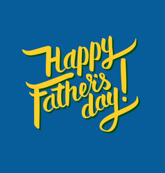 Happy father s day hand-drawn calligraphy yellow vector