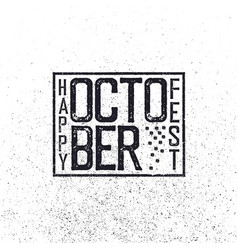 Happy october fest grunge stamped decorative vector