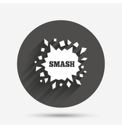 Cracked hole icon smash or break symbol vector