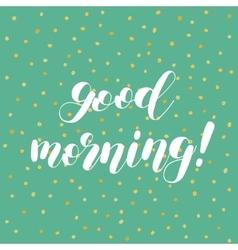 Good morning brush lettering vector