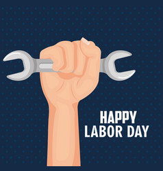Happy labor day hand holding spanner tool vector