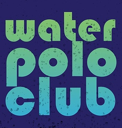 With signature water polo club in flat des vector