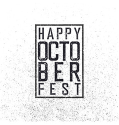 happy october fest grunge stamped decorative vector image