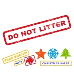Do Not Litter Rubber Stamp vector image vector image