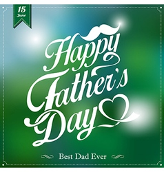 Happy Fathers Day Typographical Background vector image vector image