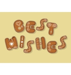 Best wishes Inscription by gingerbread font vector image vector image