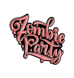 zombie party text for party invitation greeting vector image vector image