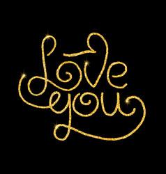 Love you glitter golden hand lettering vector