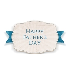 Happy fathers day realistic banner with blue type vector