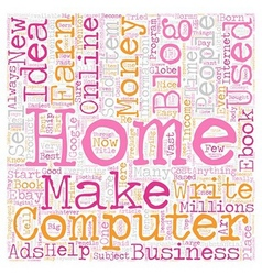 Business Idea With Your Own Home Computer text vector image vector image