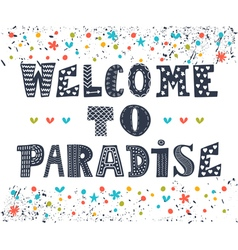 Welcome to paradise poster design cute greeting vector