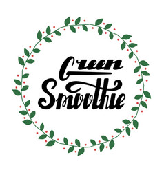 Green smoothie hand written lettering vector
