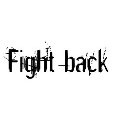 Fight back stamp typ vector
