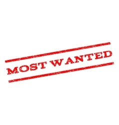 Most Wanted Watermark Stamp vector image