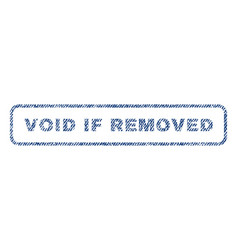 Void if removed textile stamp vector