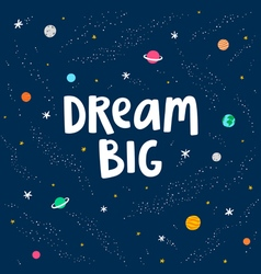 Dream big vector image