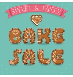 Bake sale Inscription by gingerbread font vector image vector image