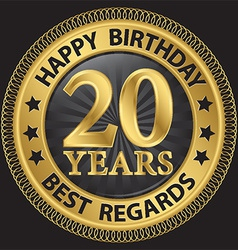 20 years happy birthday best regards gold label vector