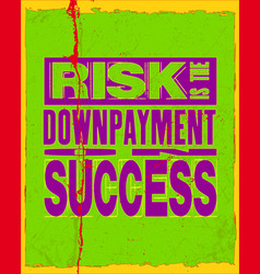 Inspiring motivation quote with text risk is the vector