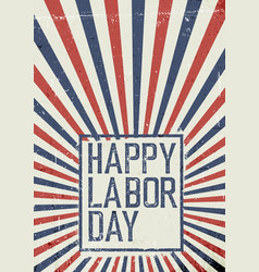 Labor day celebration poster grunge united states vector