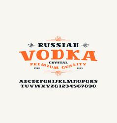 Serif font and vodka label vector