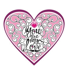 Heart shape with You are my love phrase vector image