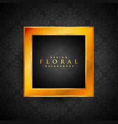 vintage floral background with golden frame vector image