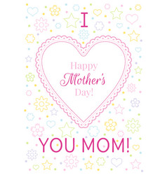 I love mom greeting card happy mothers day poster vector