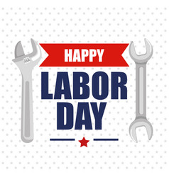 Happy labor day poster lettering and tools symbol vector