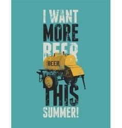 Beer phrase typographic vintage grunge poster vector image vector image