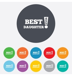 Best daughter ever sign icon award symbol vector