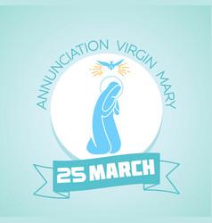 25 march annunciation virgin mary vector