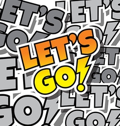 Cartoon comic text lets go vector