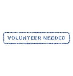Volunteer needed textile stamp vector