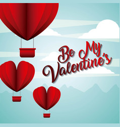 be my valentines balloons shaped flying sky card vector image