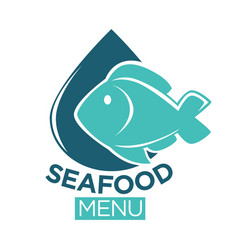 seafood menu emblem with fish and drop vector image vector image